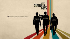 stand up guys wallpapers
