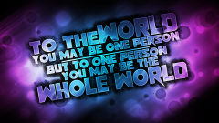 love quote one person whole world text