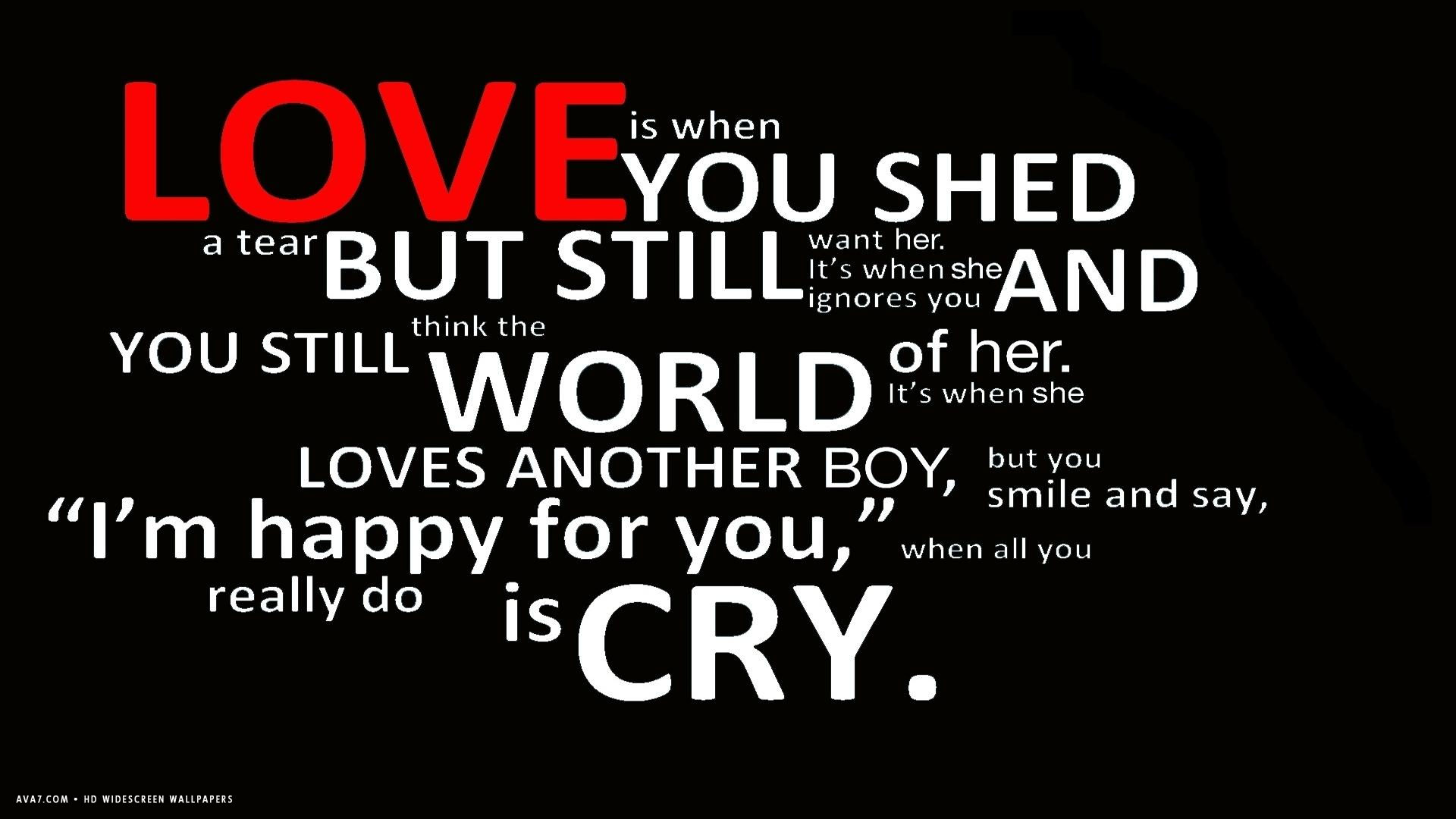 Quote On Love Love Quote World Happy Cry Words White Text Hd Widescreen